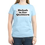 Rehab is for Quitters Women's Light T-Shirt