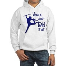 TWIRL IT OUT Hoodie