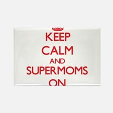 Keep Calm and Supermoms ON Magnets