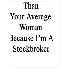 I'm 10% Hotter Than Your Average Woman Because I'm Poster