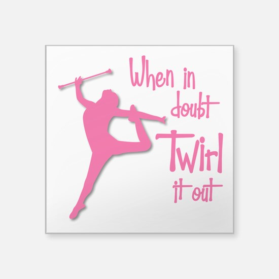 """TWIRL IT OUT Square Sticker 3"""" x 3"""""""