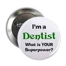"dentist 2.25"" Button"