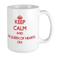 Keep Calm and The Queen Of Hearts ON Mugs