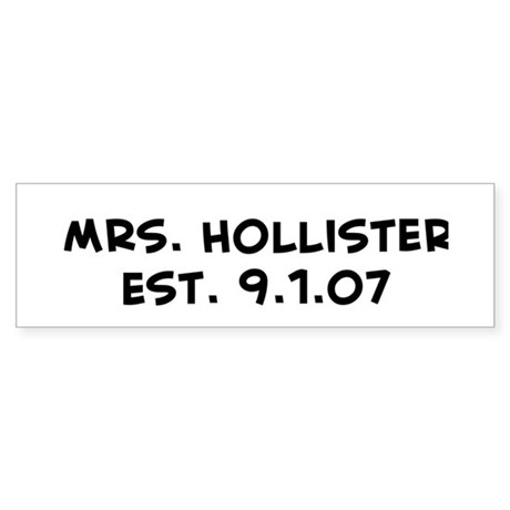 Mrs. Hollister Est. 9.1.07 Bumper Sticker