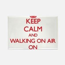 Keep Calm and Walking On Air ON Magnets