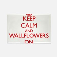 Keep Calm and Wallflowers ON Magnets