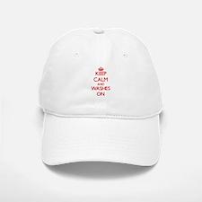 Keep Calm and Washes ON Baseball Baseball Cap