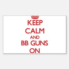 Keep Calm and Bb Guns ON Decal
