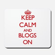 Keep Calm and Blogs ON Mousepad