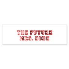 THE FUTURE MRS. BODE Bumper Bumper Sticker