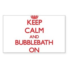 Keep Calm and Bubblebath ON Decal