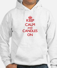 Keep Calm and Candles ON Hoodie