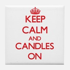 Keep Calm and Candles ON Tile Coaster