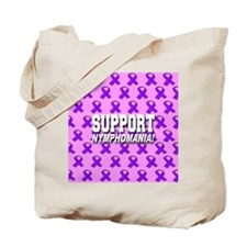 Support Nymphomania! Tote Bag