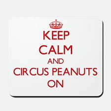 Keep Calm and Circus Peanuts ON Mousepad