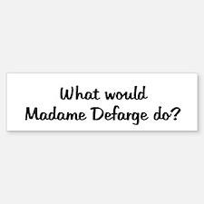 Madame Defarge Bumper Bumper Bumper Sticker