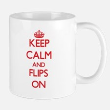 Keep Calm and Flips ON Mugs