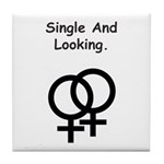 Female Gay Sex Symbol Single and Looking Tile Coas
