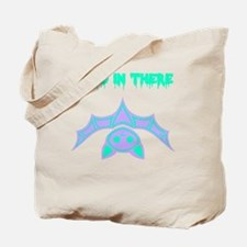 Fang in there Tote Bag