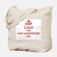 Keep Calm and Ham Sandwiches ON Tote Bag