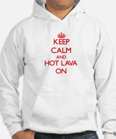 Keep Calm and Hot Lava ON Hoodie