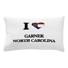 I love Garner North Carolina Pillow Case