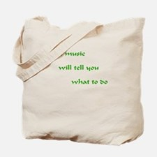 Music Will Tell You Tote Bag