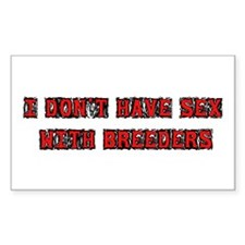 No Sex With Breeders Rectangle Decal