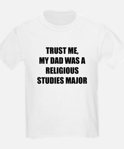 Trust Me My Dad Was A Religious Studies Major T-Sh