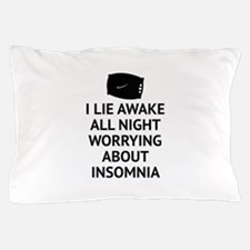 Worrying About Insomnia Pillow Case