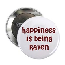 happiness is being Raven Button