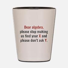 Dear Algebra Shot Glass