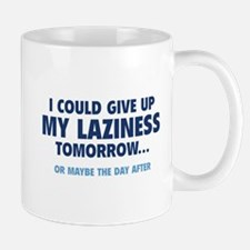 Give Up My Laziness Mug