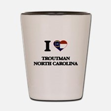 I love Troutman North Carolina Shot Glass