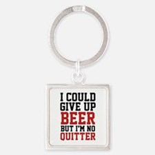 I Could Give Up Beer Square Keychain