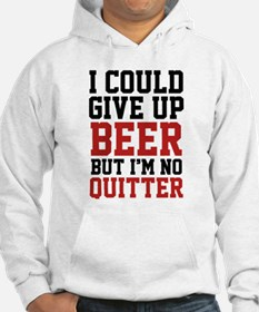 I Could Give Up Beer Jumper Hoody