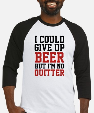 I Could Give Up Beer Baseball Jersey