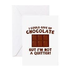 I Could Give Up Chocolate Greeting Card