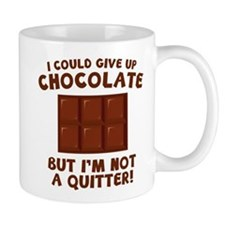 I Could Give Up Chocolate Small Mug