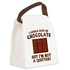 I Could Give Up Chocolate Canvas Lunch Bag