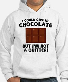 I Could Give Up Chocolate Hoodie