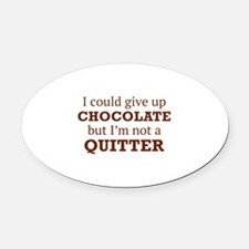 I Could Give Up Chocolate Oval Car Magnet