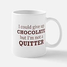 I Could Give Up Chocolate Mug