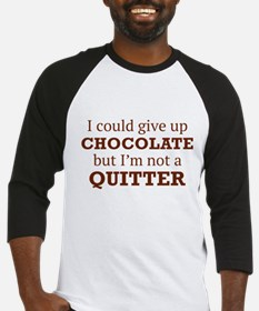 I Could Give Up Chocolate Baseball Jersey