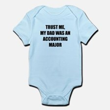 Trust Me My Dad Was An Accounting Major Body Suit
