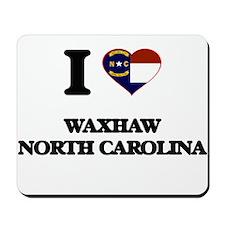 I love Waxhaw North Carolina Mousepad