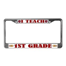 I Teach First Grade License Plate Frame