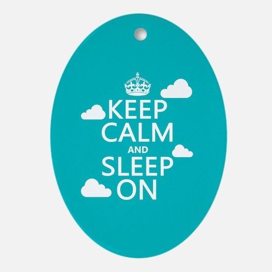 Keep Calm and Sleep On Ornament (Oval)