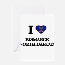 I love Bismarck North Dakota Greeting Cards