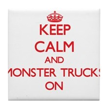 Keep Calm and Monster Trucks ON Tile Coaster
